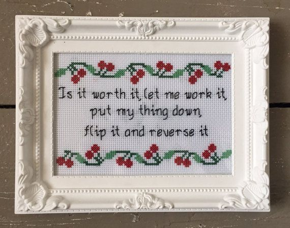 Is it worth it, let me work it - Missy Elliott - funny rap lyrics cross stitch print framed gift