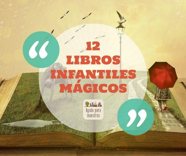 AYUDA PARA MAESTROS: 12 libros infantiles mágicos