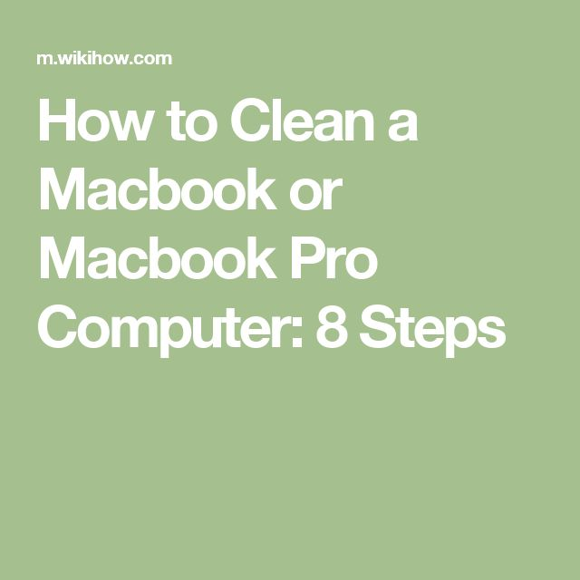 How to Clean a Macbook or Macbook Pro Computer: 8 Steps