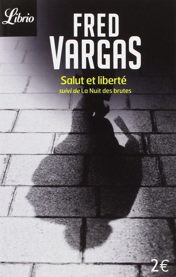 Salut la liberté Fred VARGAS