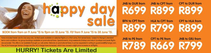 Mango Airlines have just released yet another amazing flight special with the Happy Days Sale. Bookings can take place between 09h00 on 09 June 2015 and 21:00 on 10 June 2015. Travel is valid between the 9th June 2015  and the 30 June 2015.