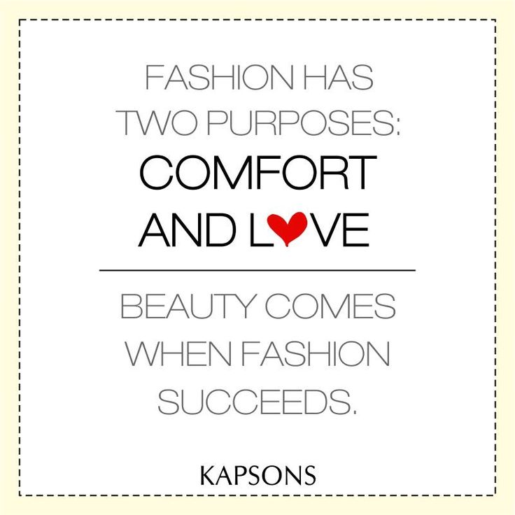 Coz fashion is always about comfort and love <3 #Kapsons #FashionQuotes