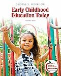 Early Childhood Education Today (12TH 12 Edition) by George S. Morrison: The 12 th edition of this best selling text continues to set the standard for contemporary early childhood practices.  This text does an excellent job of presenting broad, foundational content on current issues influencing early childhood education today. It is renowned for its clear, student...