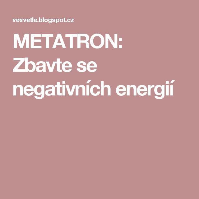 METATRON: Zbavte se negativních energií