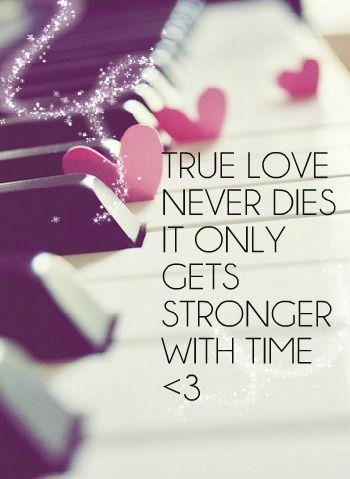 Cinta sejati tidak akan mati, karena waktu akan membuatnya semakin kuat.