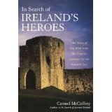 In Search of Ireland's Heroes: The Story of the Irish from the English Invasion to the Present Day (Paperback)By Carmel McCaffrey