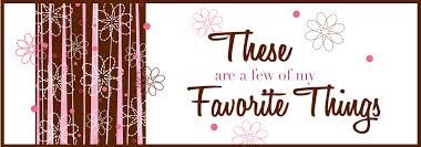 Image result for these are a few of my favourite things