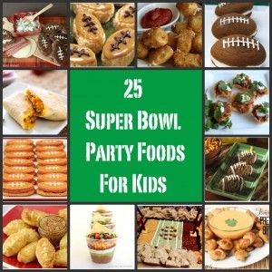 25 Kid-Friendly Super Bowl Party Foods