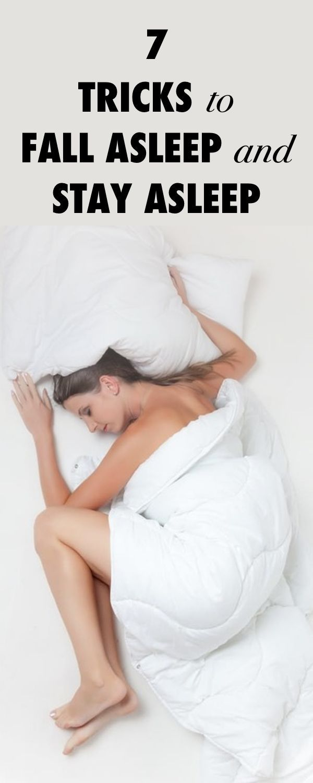 7 Tricks to Fall Asleep and Stay Asleep