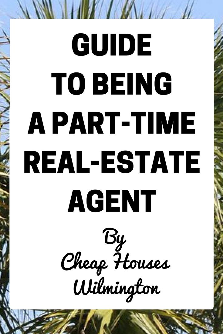 Being A Part-Time Real-Estate Agent (The Ultimate Guide)