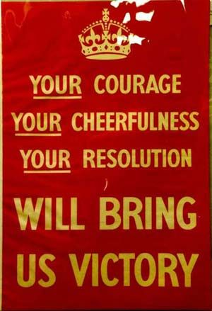 British poster, 1939: Your Courage, Your Cheerfulness, Your Resolution will bring us victory.