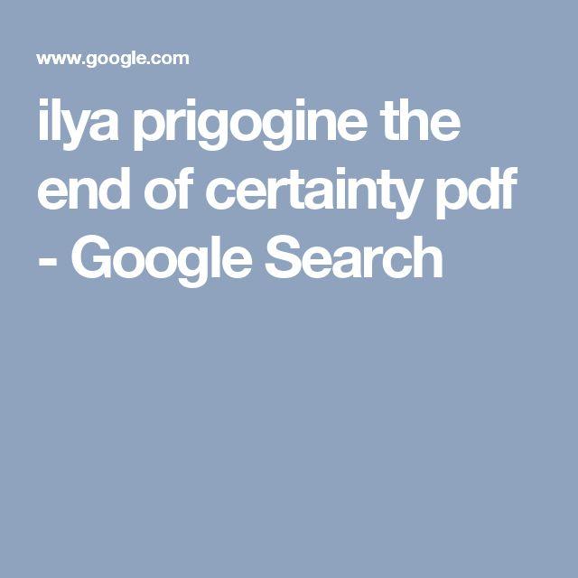 ilya prigogine the end of certainty pdf - Google Search