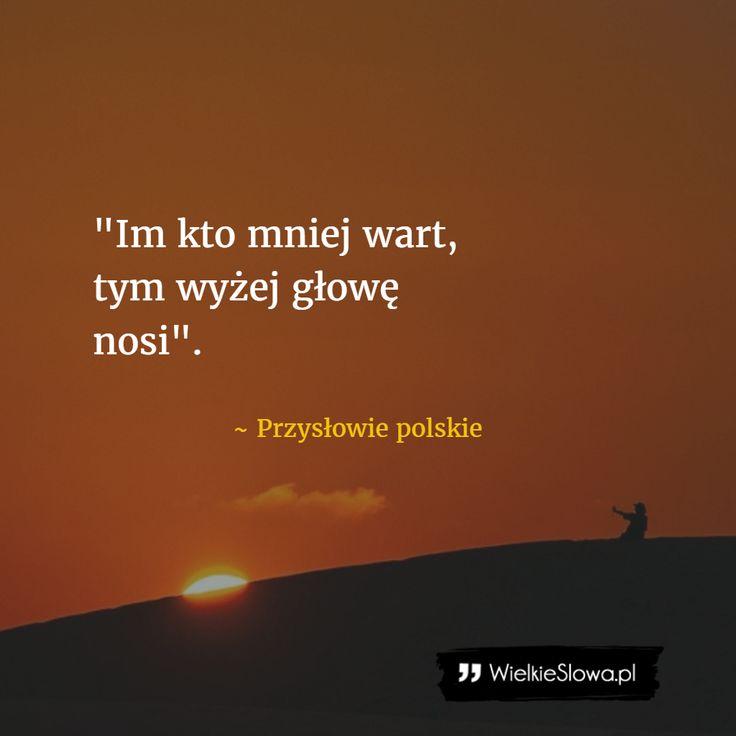 Im kto mniej wart... #Przysłowie-Polskie,  #Pycha