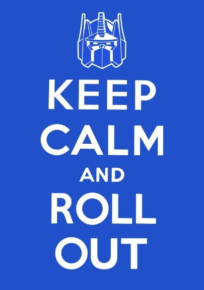 Keep Calm and Roll Out