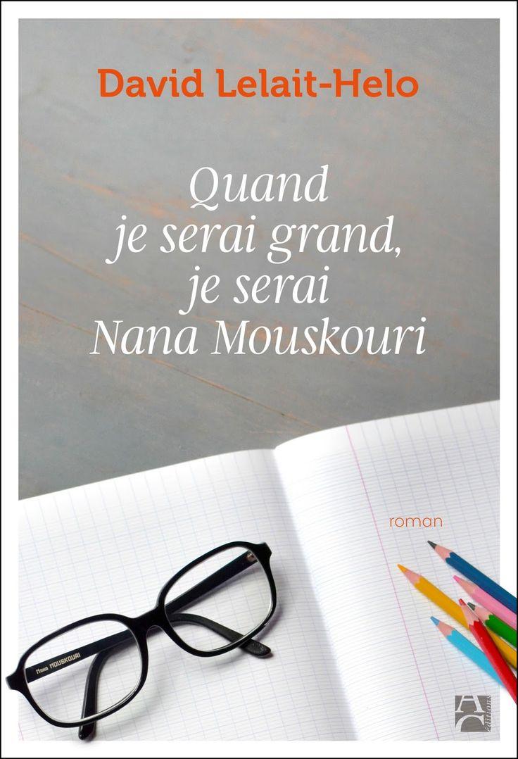 Quand je serai grand, je serai Nana Mouskouri - David Lelait-Helo