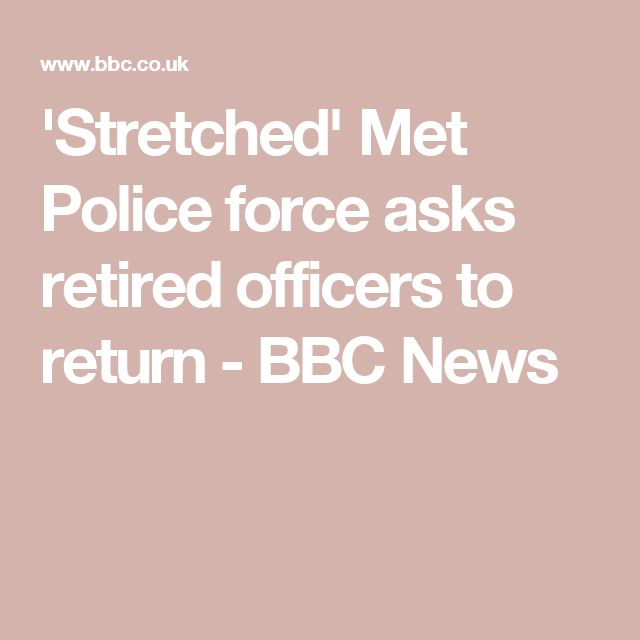 'Stretched' Met Police force asks retired officers to return - BBC News
