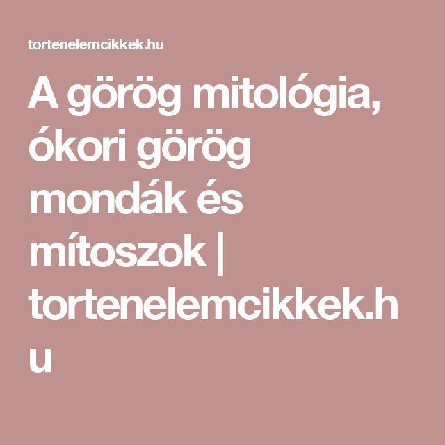 A görög mitológia, ókori görög mondák és mítoszok | tortenelemcikkek.hu