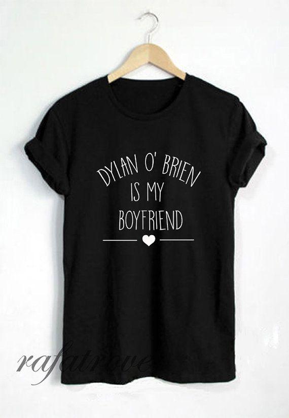 Dylan Obrien Shirt Dylan O'brien Is My Boyfriend by RafaTrove