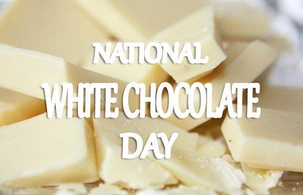 White Chocolate Day Chocolate Day White Chocolate Chocolate