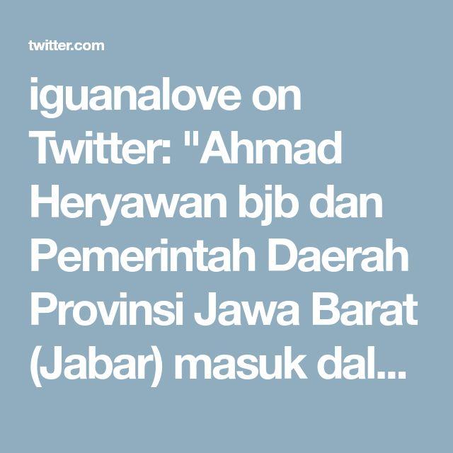 "iguanalove on Twitter: ""Ahmad Heryawan bjb dan Pemerintah Daerah Provinsi Jawa Barat (Jabar) masuk dalam jajaran pemerintahan daerah dengan kinerja tertinggi.… https://t.co/RqZnOUTC3m"""