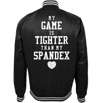 How about a little volleyball humor? Game Tighter Spandex #Volleyball | Funny volleyball jacket to wear to volleyball practice or to school. #volleyballquotes