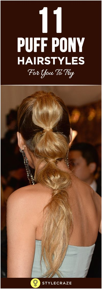 Here are 11 puff ponytail hairstyles for you to try out. #1 is definitely going to make your day! - See more at: http://www.stylecraze.com/articles/10-puff-pony-hairstyles/