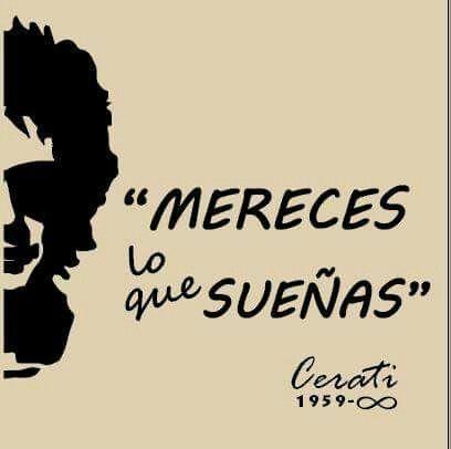 Mereces lo que sueñas. Gustavo Cerati.
