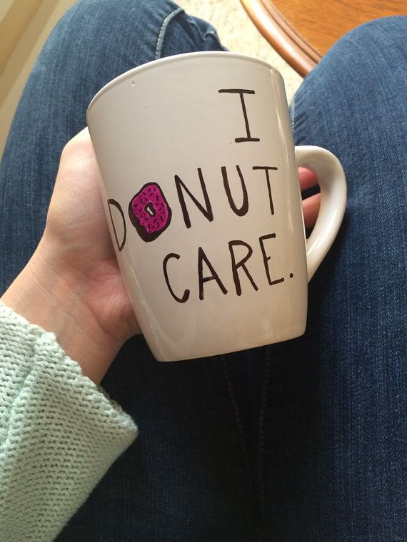 This adorably passive-aggressive mug. | Community Post: 12 Stylish Items For Die-Hard Donut Lovers