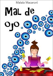 LIBREANDO CON CRISTINA PARDO: Libro de Malala Macaroni - Mal de Ojo