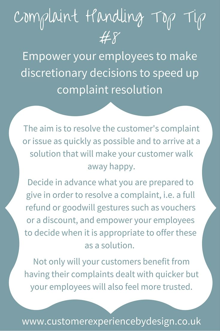 The aim is to resolve the customer's complaint as quickly as possible and to arrive at a solution that will make your customer walk away happy. Decide in advance what you are prepared to give in order to resolve a complaint, i.e. a full refund or goodwill gestures such as a discount, and empower your employees to decide when it is appropriate to offer these solutions. Not only will your customers benefit from having their complaints dealt with quicker but your employees will feel more…