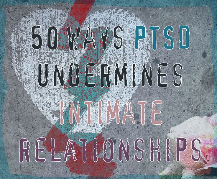 dating someone ptsd From a member: i'm dating someone who has ptsd we have been together for almost seven months he has been out of the army for about five years or so, he.