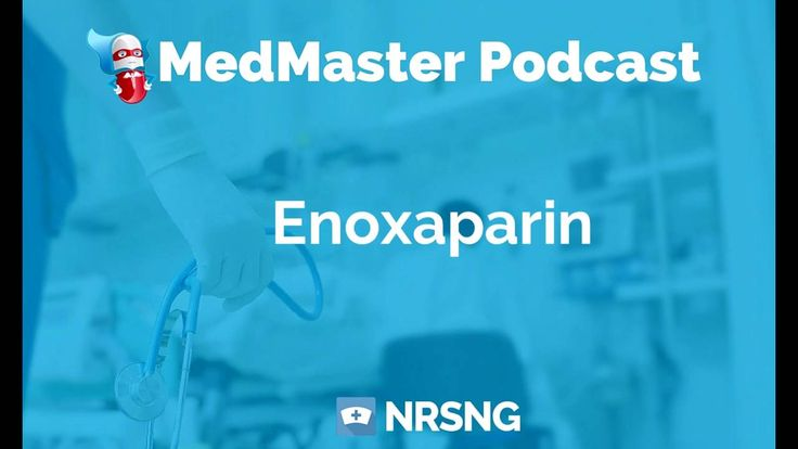 Enoxaparin Nursing Considerations, Side Effects, and Mechanism of Action...