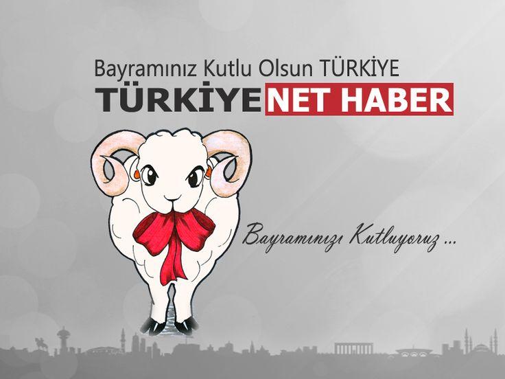 Bayramımız Kutlu Olsun TÜRKİYE   www.turkiyenethaber.com - Türkiye'nin En Net Haberi