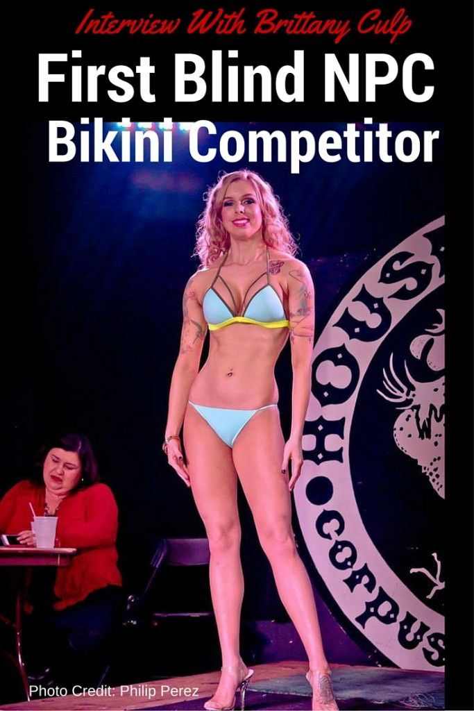 Brittany Culp: How Does She Do It An Interview With The First Blind NPC Bikini Competitor
