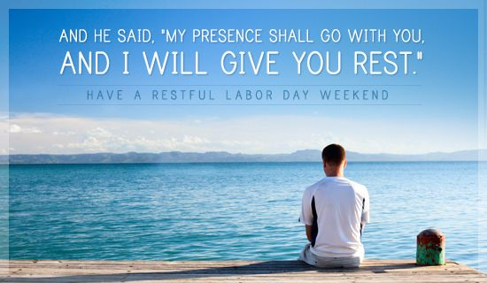 Have a Restful Labor Day Weekend quotes quote labor day happy labor day labor…
