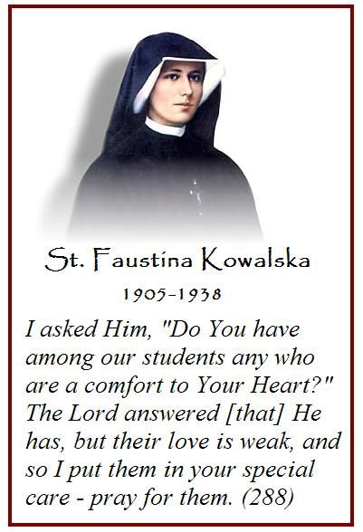 St Faustina, chosen by our Lord to reveal urgent message about His mercy for our times.