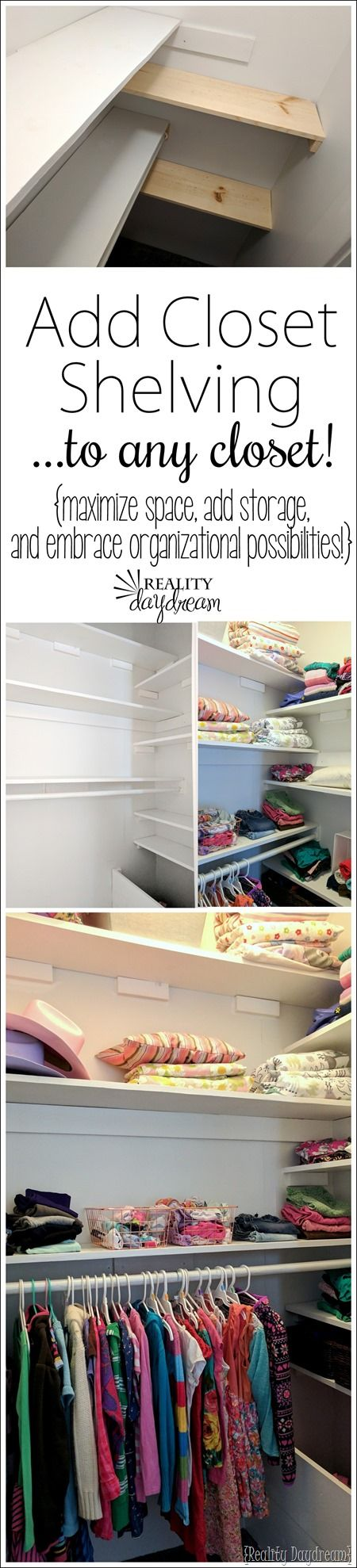 You can add SO MUCH STORAGE to any basic closet by adding easy shelving to maximize space and organization! {Reality Daydream} #organize
