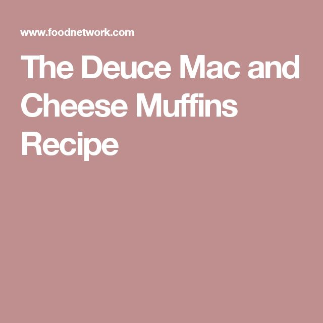 The Deuce Mac and Cheese Muffins Recipe