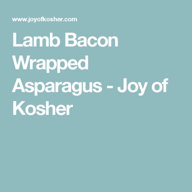 Lamb Bacon Wrapped Asparagus - Joy of Kosher
