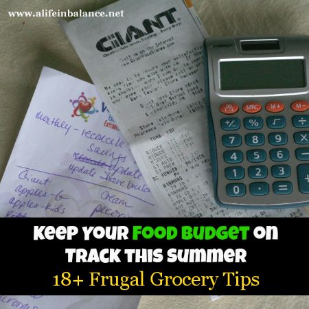 Keep Your Food Budget on Track this Summer with18 frugal grocery tips