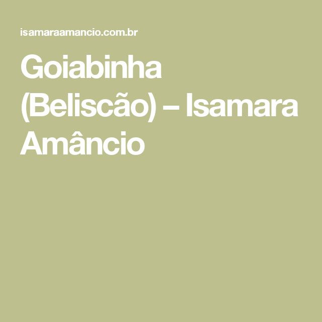Goiabinha (Beliscão) – Isamara Amâncio