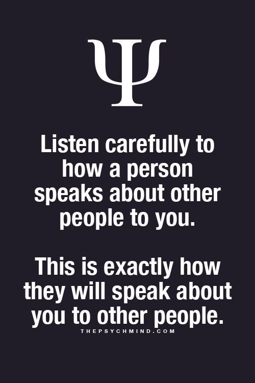 And those who don't speak about other people to you do not bitch