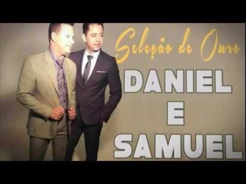 Daniel E Samuel Selecao De Ouro Lancamento 2018 Youtube