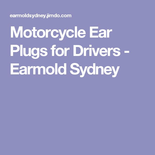 Motorcycle Ear Plugs for Drivers - Earmold Sydney