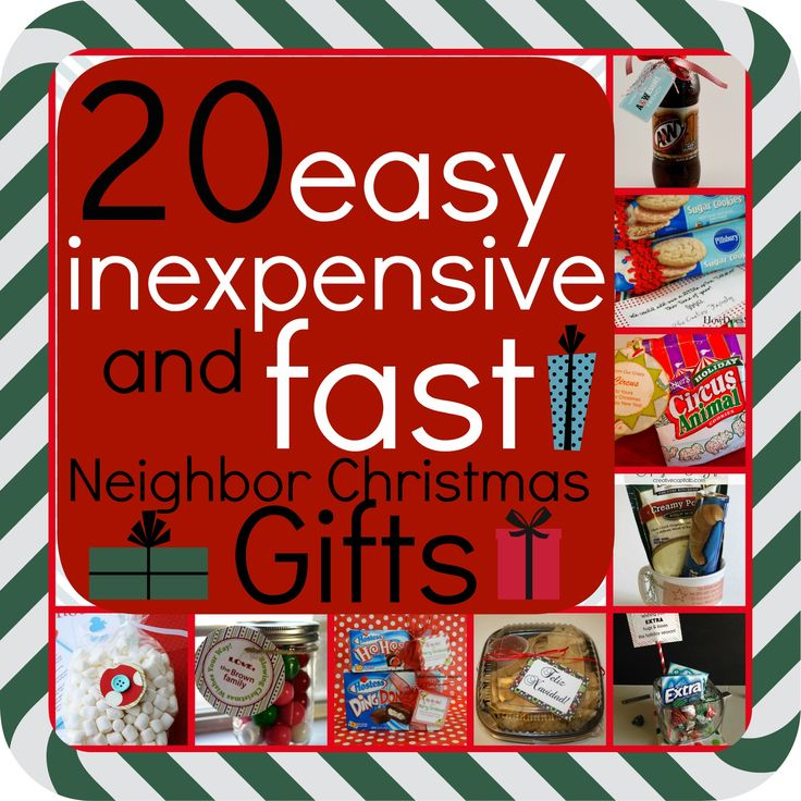 20 EASY, INEXPENSIVE and FAST Neighbor Christmas Gifts