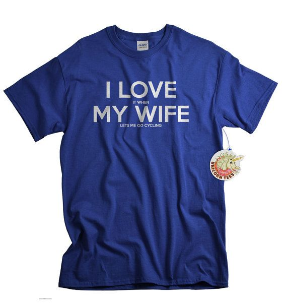 I love my wife t shirt I love it when my wife lets me go cycling mens tshirt bicycle shirt cyclist bike cycling cycle Christmas gift husband on Etsy, $14.99