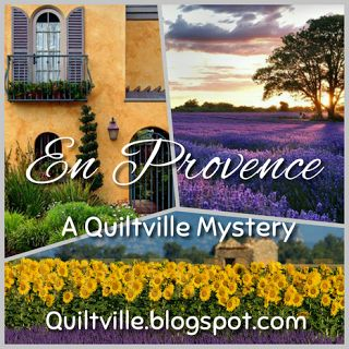 En Provence! A Quiltville Mystery, the Intro!
