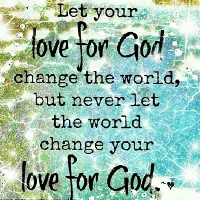 Image result for Change the world for God