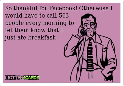 So thankful for Facebook!: No One Care, Laughing, Quotes, Some People, Facebook, Funny Stuff, Funnies, Humor, Ecards