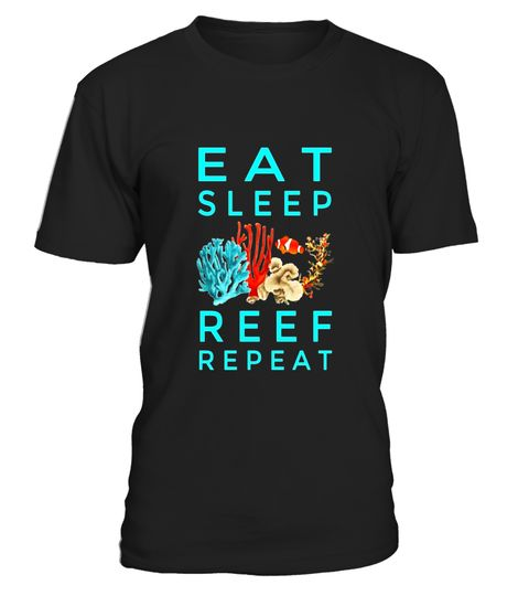 "# Eat Sleep Reef Repeat best saltwater aquarium lovers t-shirt .  Special Offer, not available in shops      Comes in a variety of styles and colours      Buy yours now before it is too late!      Secured payment via Visa / Mastercard / Amex / PayPal      How to place an order            Choose the model from the drop-down menu      Click on ""Buy it now""      Choose the size and the quantity      Add your delivery address and bank details      And that's it!      Tags: Eat Sleep Reef Repeat…"